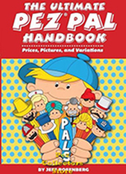 The Ultimate Pez Pal Handbook Prices Pictures and Variations by Jeff Rosenberg